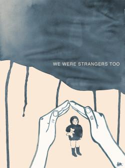 WE WERE STRANGERS TOO